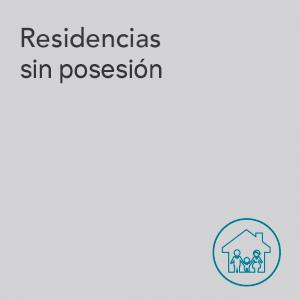 Residencias sin posesión